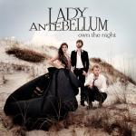 Lady Antebellum最新专辑 《Own The Night》